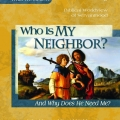 Apologia Worldview Who Is My Neighbor