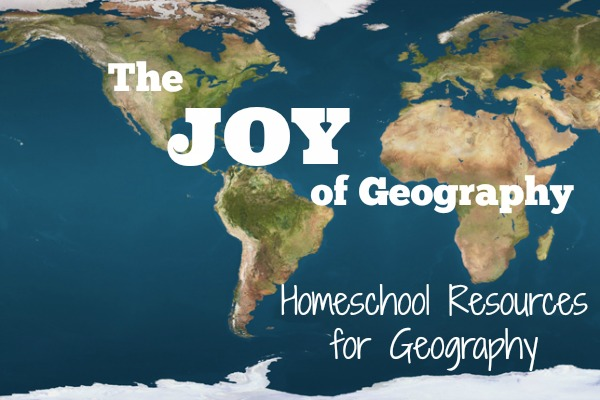 The Joy Of Geography Hip Homeschool Moms