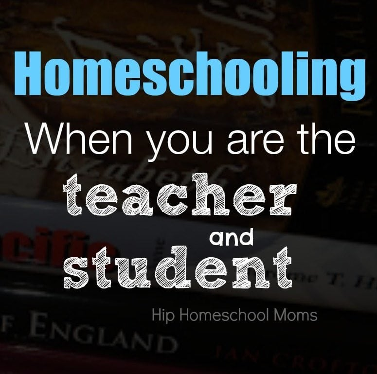 Homeschooling When You Are Teacher and Student | Hip Homeschool Moms