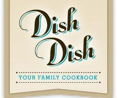 Dish Dish Your Family Cookbook