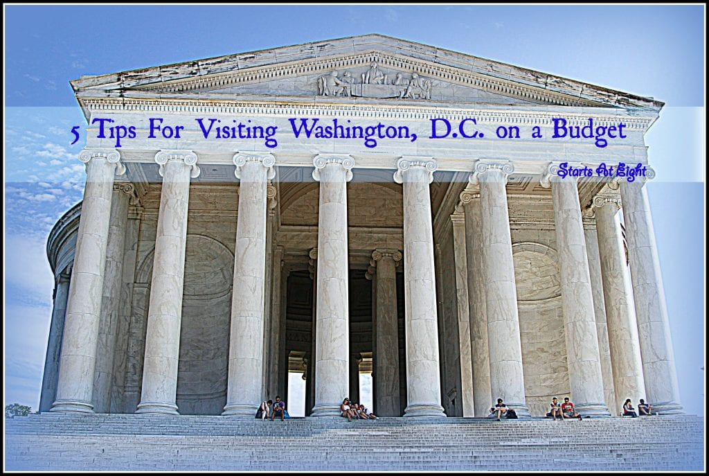 5 Tips For Visiting Washington, D.C on a Budget