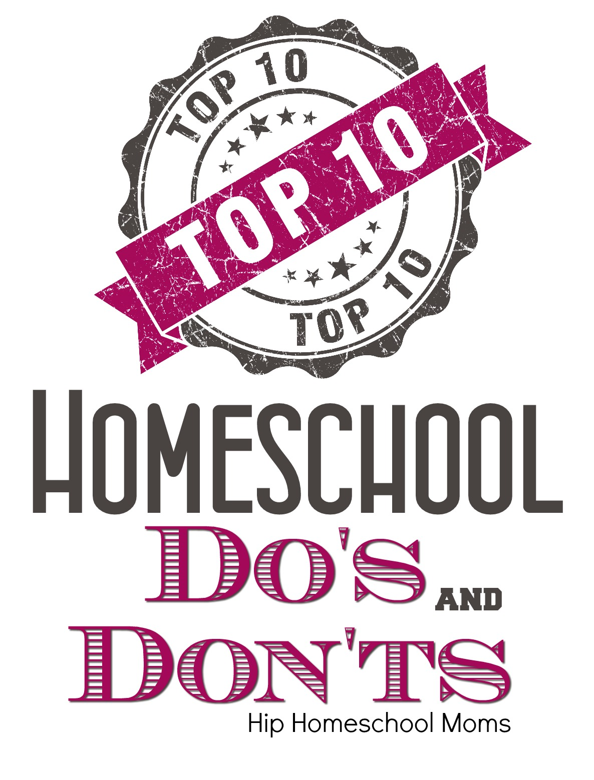 Top 10 Homeschool Do\'s and Don\'ts | Hip Homeschool Moms