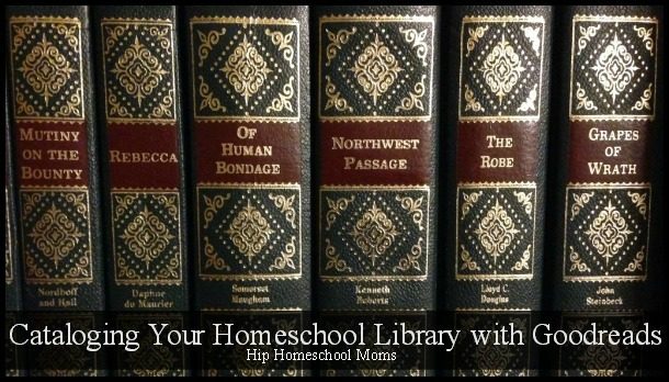 Cataloging Your Homeschool Library with Goodreads Pinnable Image