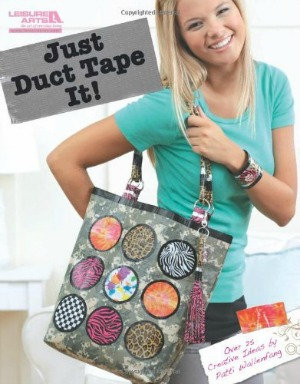 Just Duct Tape It book