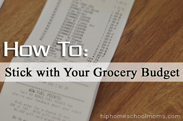 How To: Stick With Your Grocery Budget