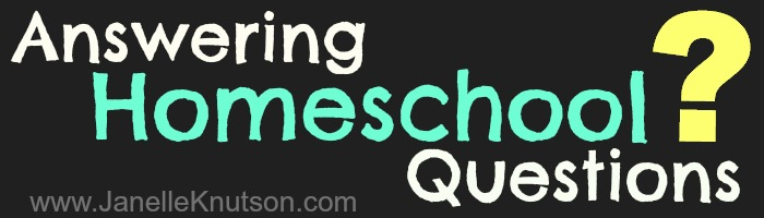 answering-homeschool-questions-JanelleKnutson