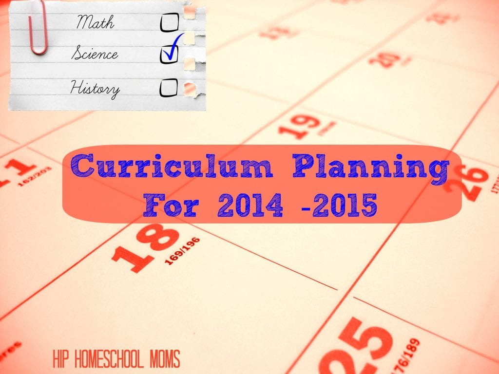 Curriculum Planning for 2014 - 2015 from Hip Homeschool Moms