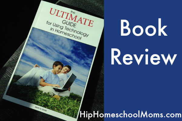 Ultimate Guide for Using Technology in Homeschool