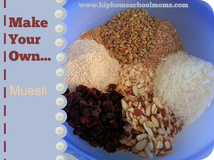 Make Your Own Muesli Recipe | Hip Homeschool Moms