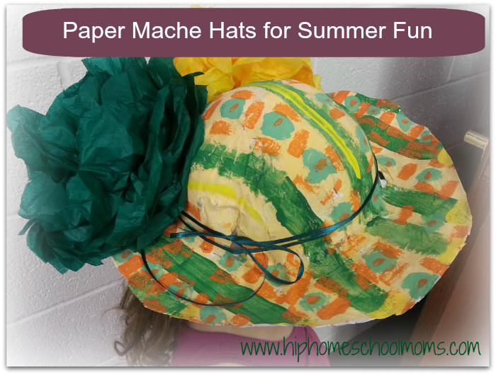 Paper Mache Hats for Summer | Hip Homeschool Moms
