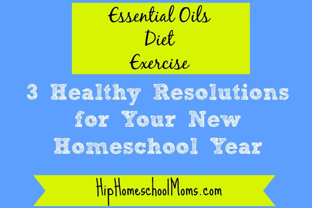 HHM 3-Healthy-Resolutions-for-Your-New-Homeschool-Year-1024x682