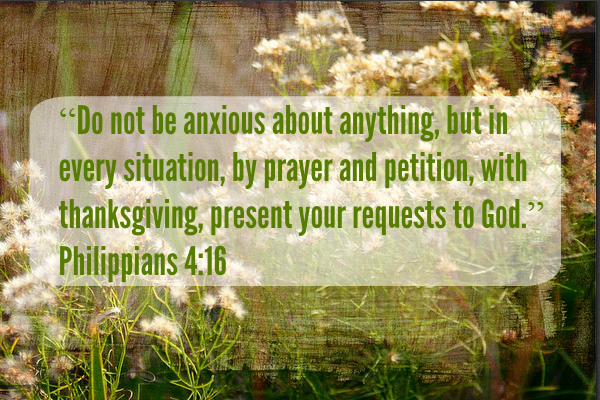 do not be anxious - give thanks