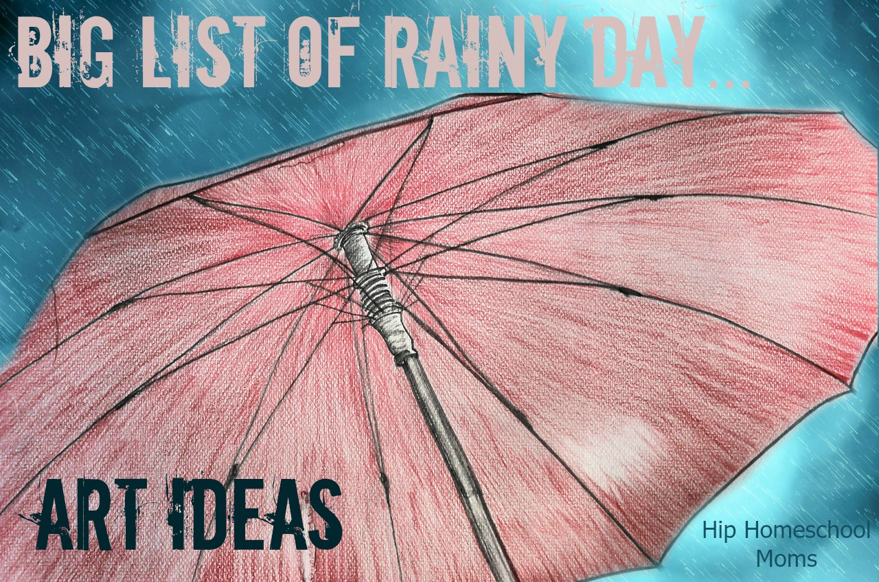 Big List of Rainy Day Art Activities | Hip Homeschool Moms Rainy Day Drawing Competition