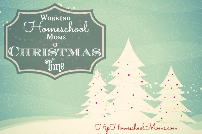 Working homeschool moms at Christmas