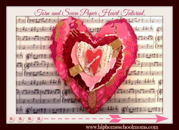 Torn and Sewn Paper Heart Valentine's Tutorial | Hip Homeschool Moms