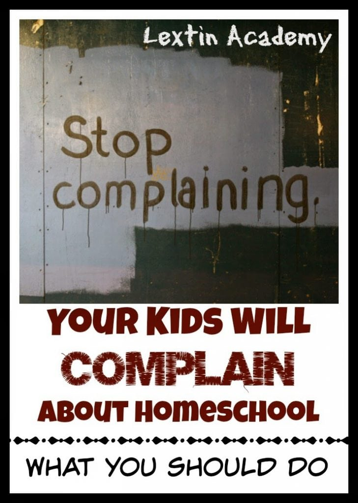 Your Kids Will Complain about Homeschool