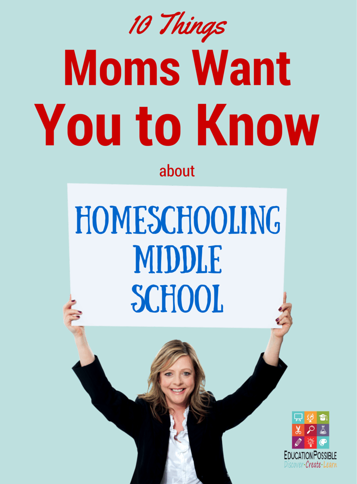 10 Things Moms Want You to Know About Homeschooling Middle Schoolers