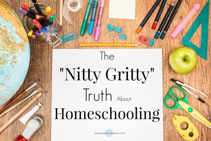 The Nitty Gritty Truth About Homeschooling