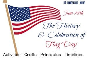 The History & Celebration of Flag Day from Hip Homeschool Moms