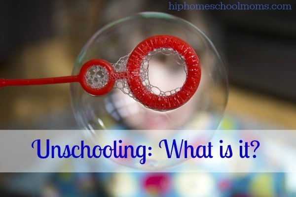 Unschooling: What is it?  www.testing.hiphomeschoolmoms.com Learn about the unschooling method, useful resources, and more in this look at this non-traditional way of homeschooling!