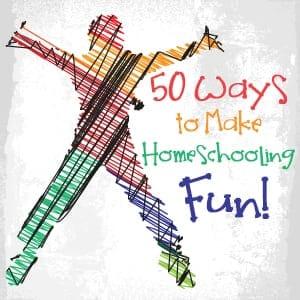 50-Ways-to-Make-Homeschooling-Fun
