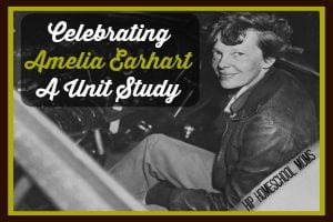 Celebrating Amelia Earhart - A Unit Study from Hip Homeschool Moms