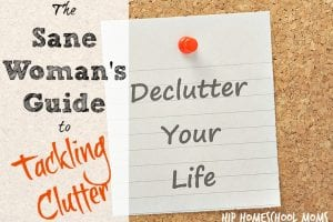 The Sane Woman's Guide to Tackling Clutter