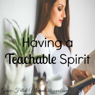 Having a Teachable Spirit