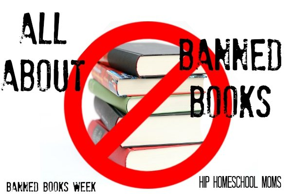 All About Banned Books from Hip Homeschool Moms