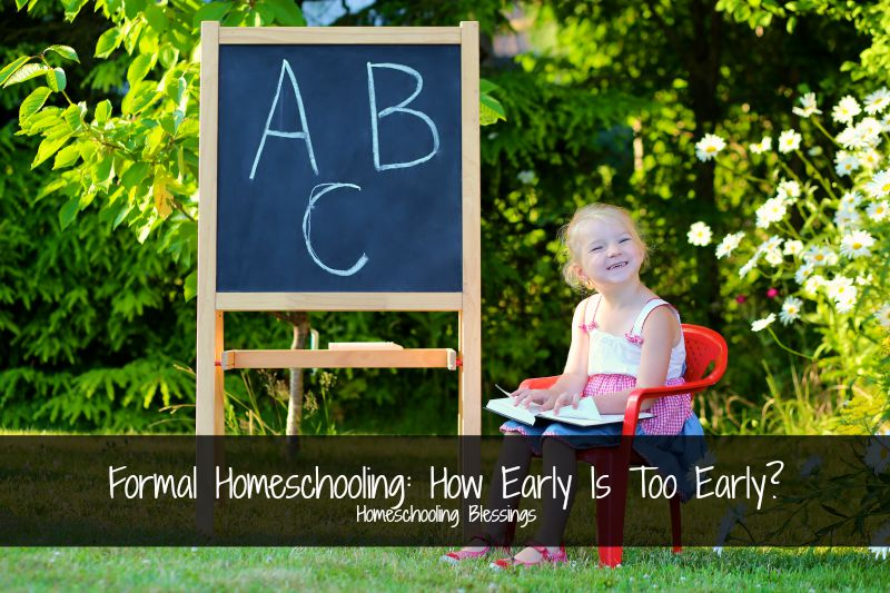 Homeschooling Blessings Formal Homeschooling How Early Is Too Early