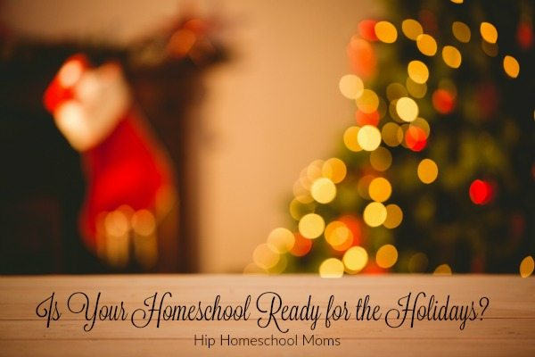 HHM Is Your Homeschool Ready for the Holidays Resized
