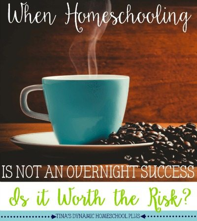 HHM When-Homeschooling-is-Not-an-Overnight-Success-Is-It-Worth-Taking-the-Risk-@Tinas-Dynamic-Homeschool-Plus