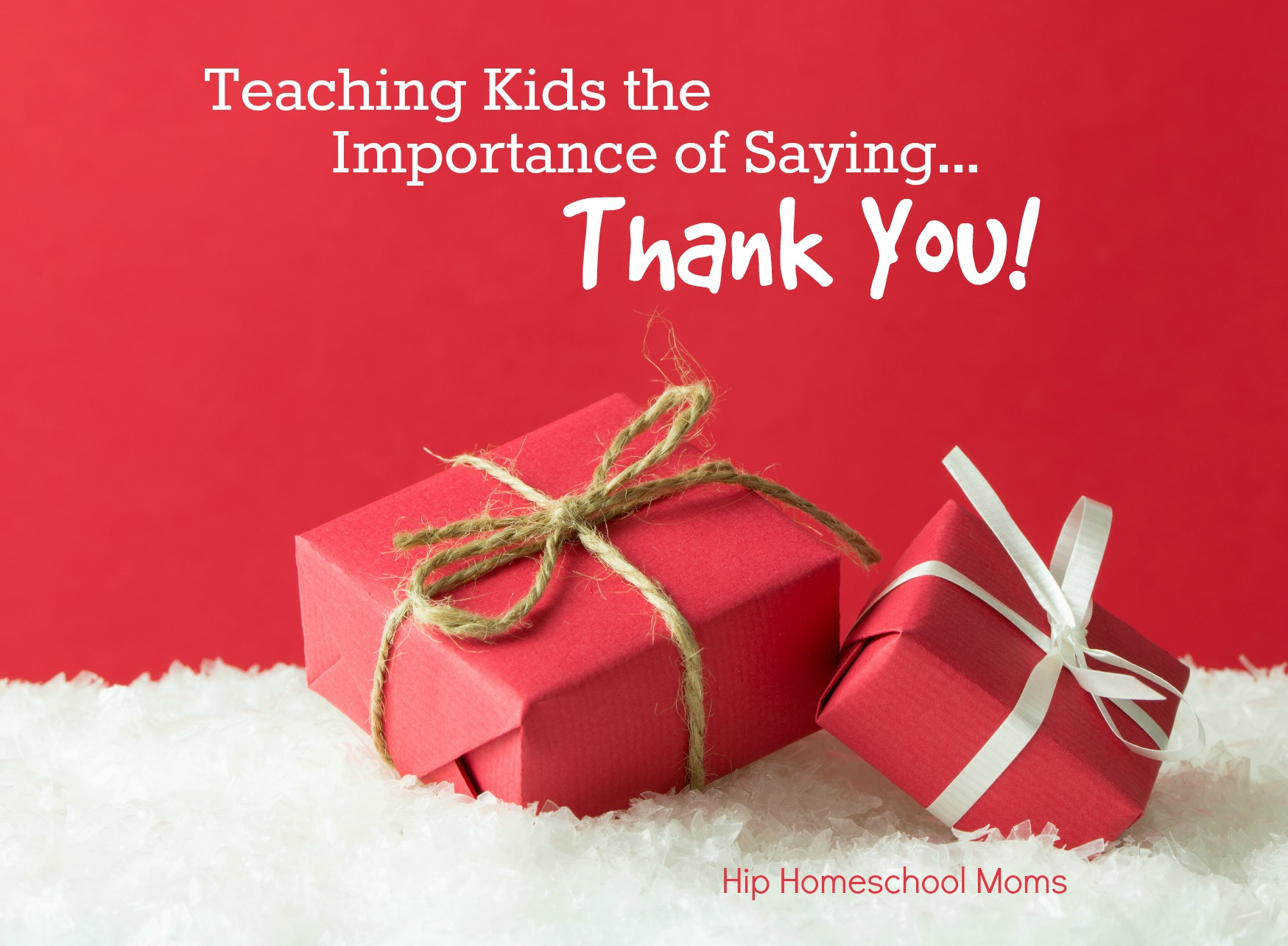 Teaching Kids The Importance Of Saying Thank You Hip Homeschool Moms