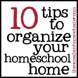 HHM 10 Tips to Organize Your Homeschool Home