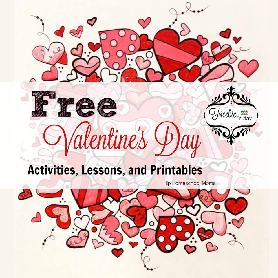 Valentine\'s Day Activities, Lessons, and Printables | Hip Homeschool ...