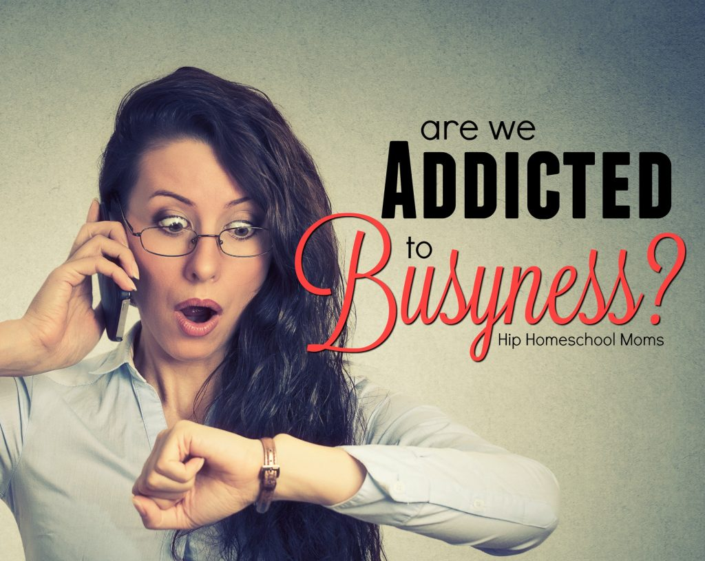 are we addicted to busyness
