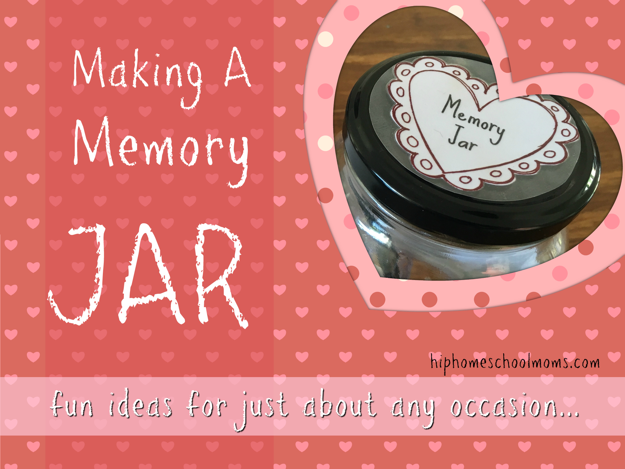 Making A Memory Jar Hip Homeschool Moms