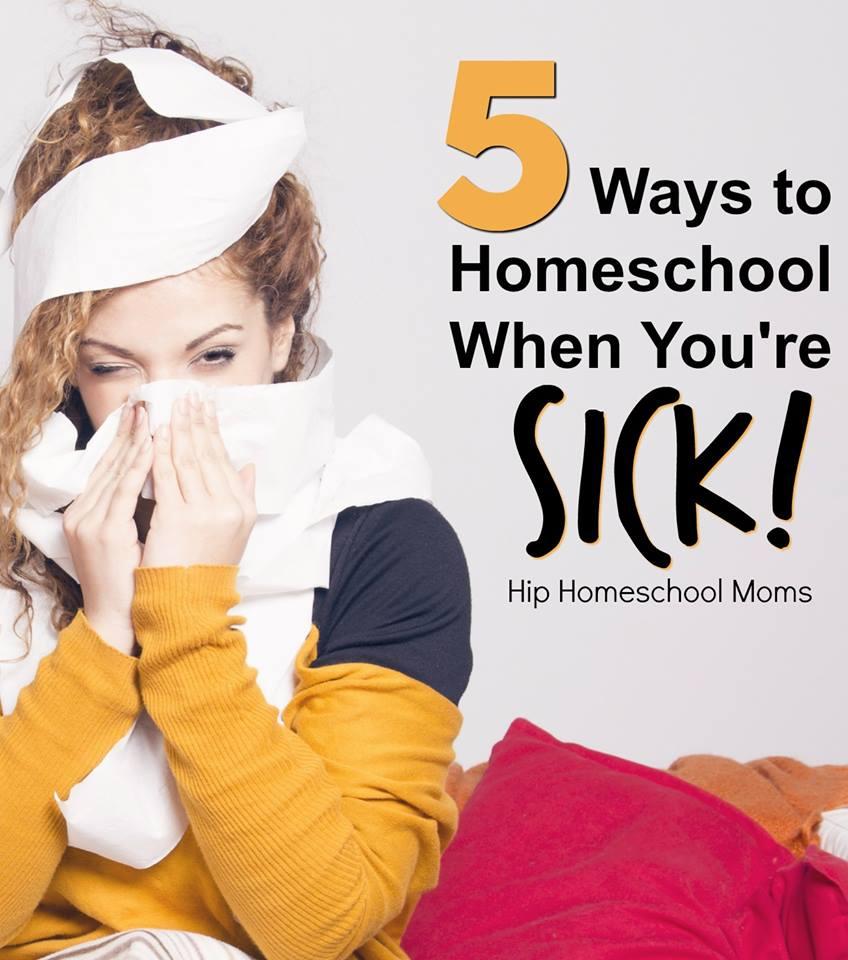 HHM 5 Ways to Homeschool When Youre Sick Pinterest