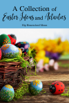 HHM Collection of Easter Ideas and Activities PIN