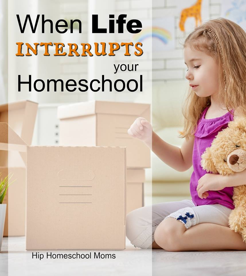HHM When Life Interrupts Your Homeschool