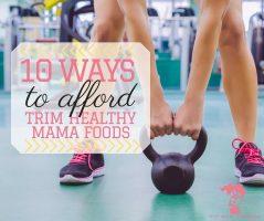 10-Ways-To-Afford-Trim-Healthy-Mama-Food-FB-1
