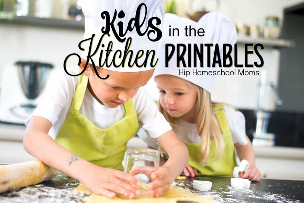 Kids In The Kitchen Printables Hip Homeschool Moms