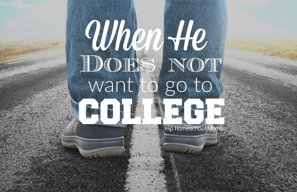 When he does not want to go to college