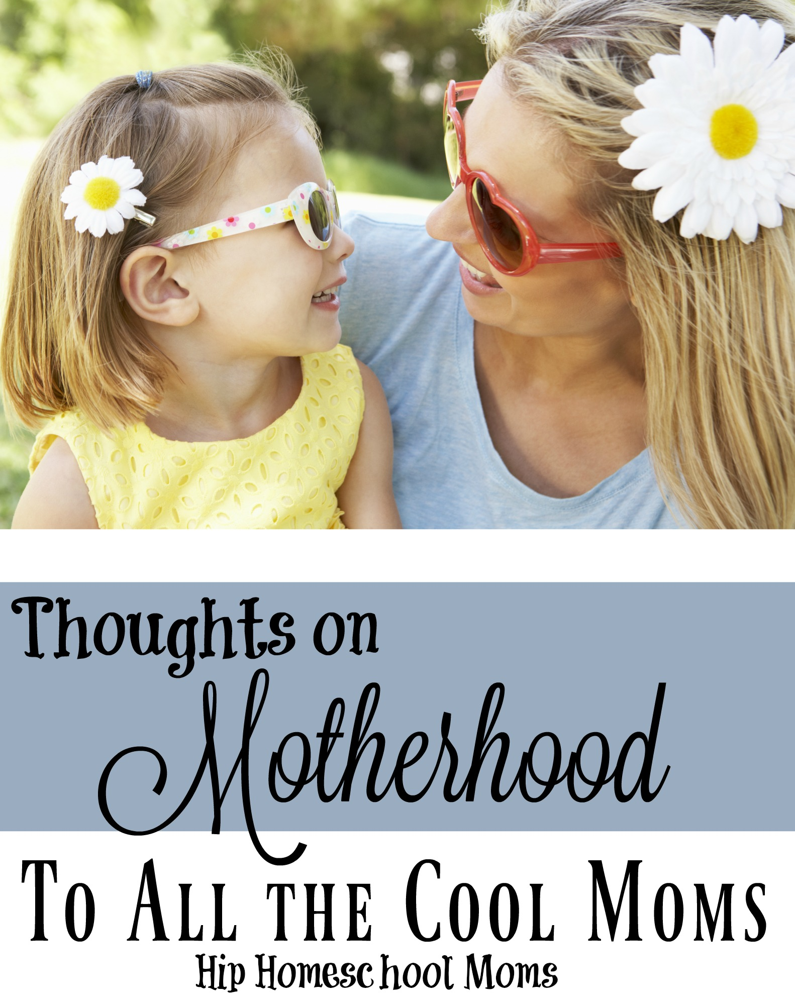 Thoughts on Motherhood |Hip Homeschool Moms