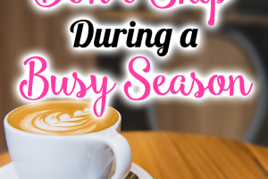These 3 things are important to keep up with, even during the busy seasons!