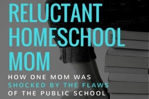 This mom turned from a reluctant homeschooler to an enthusiastic one!