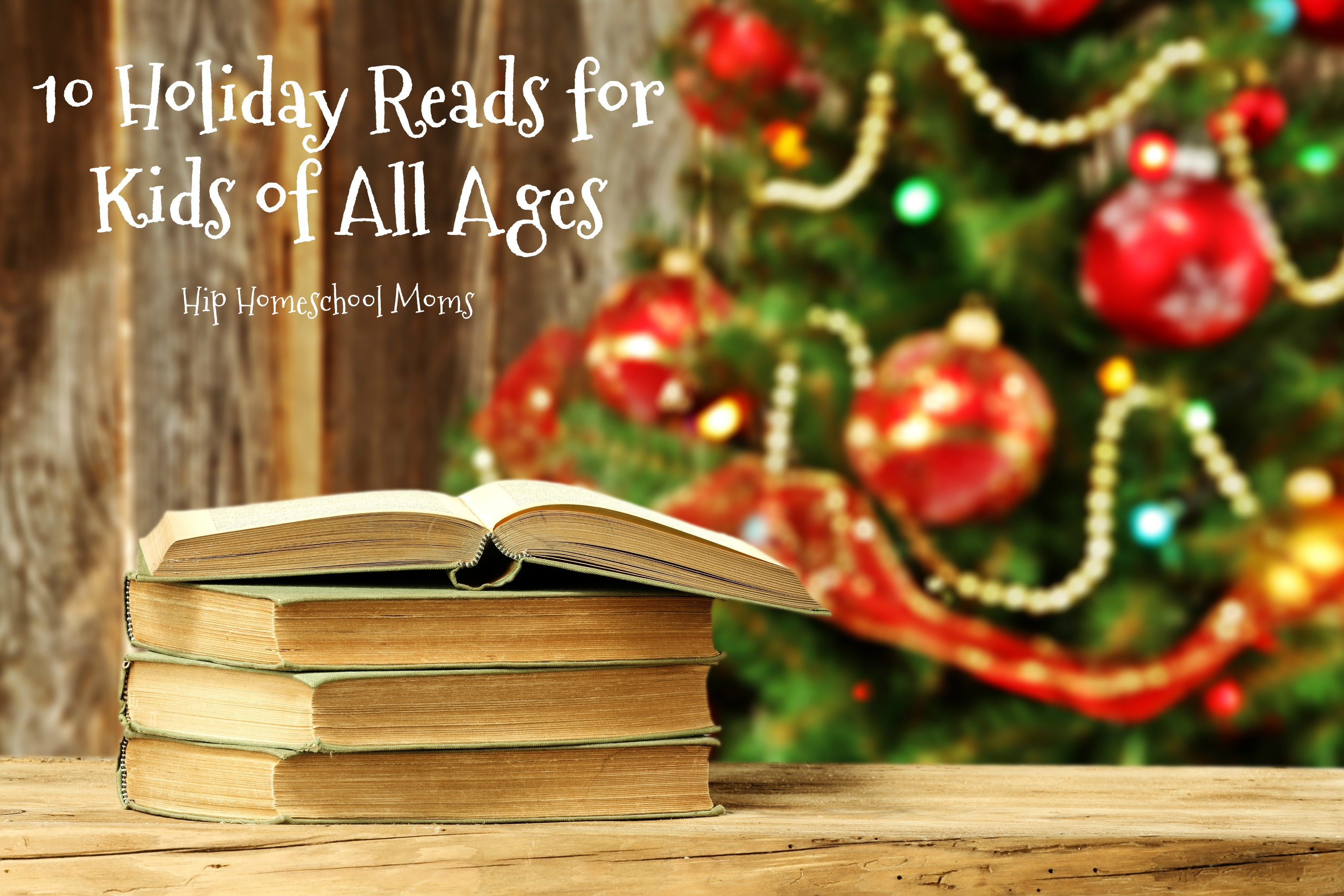 10 Holiday Reads for Kids of All Ages |Hip Homeschool Moms
