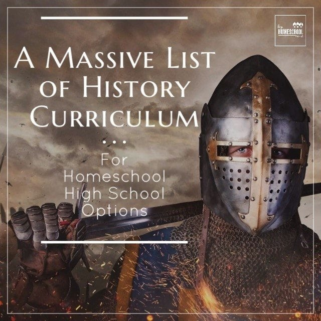 Massive List of History Curriculum for Homeschool High