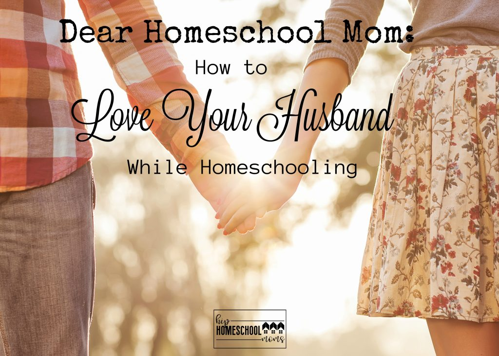 How to have a great relationship with your husband while homeschooling!