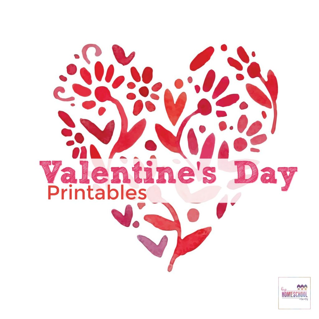 Valentine\'s Day Printables | Hip Homeschool Moms
